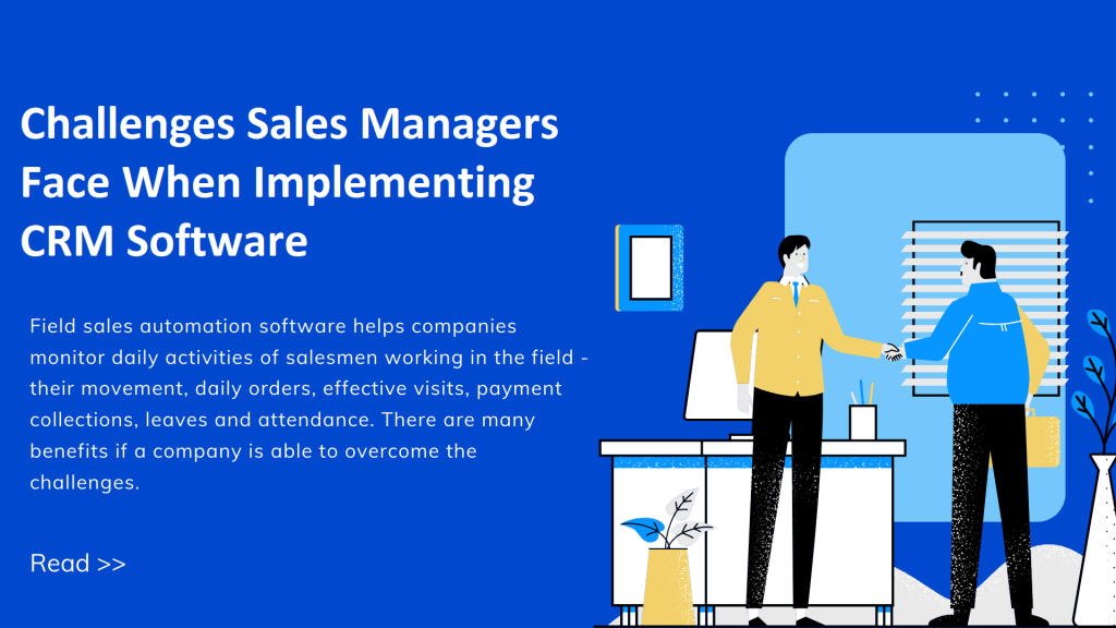Challenges Sales Managers Face When Implementing CRM Software